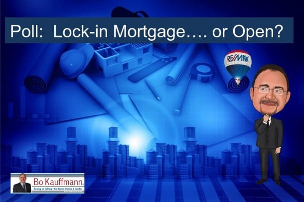 Is it time to lock in your Mortgage, or leave it open? Latest Posts Polls