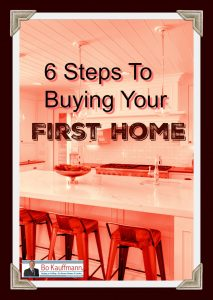 6 Step Process when buying your first home or condo