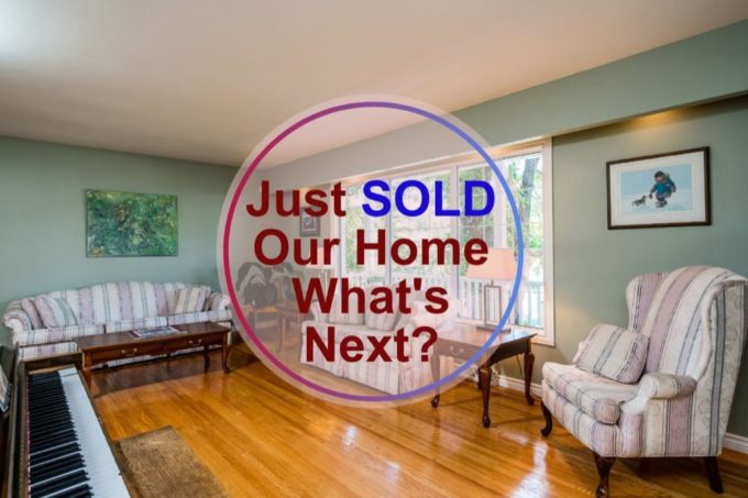 Just sold our home - whats next